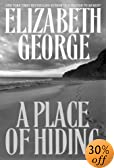 A Place of Hiding by  Elizabeth George (Hardcover - July 2003)