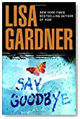 Say Goodbye by Lisa Gardner