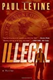 Illegal by Paul Levine