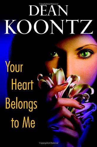 Your Heart Belongs to Me, Koontz, Dean
