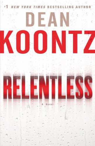 Relentless: A Novel, Koontz, Dean