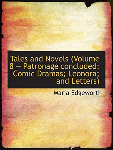 Tales and Novels (Volume 8  Patronage concluded; Comic Dramas; Leonora; and Letters)