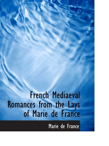 French Mediaeval Romances from the Lays of Marie de France