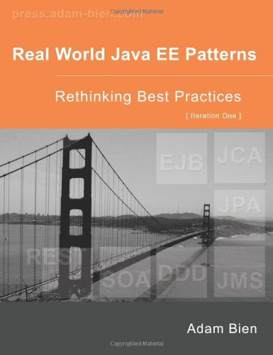 Real World Java EE Patterns Rethinking Best Practices