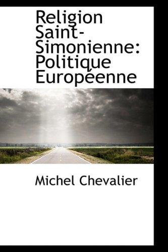 Religion Saint-Simonienne: Politique Europeenne (French Edition)