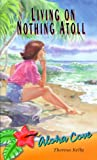 Living on Nothing Atoll (Aloha Cove) - book cover picture