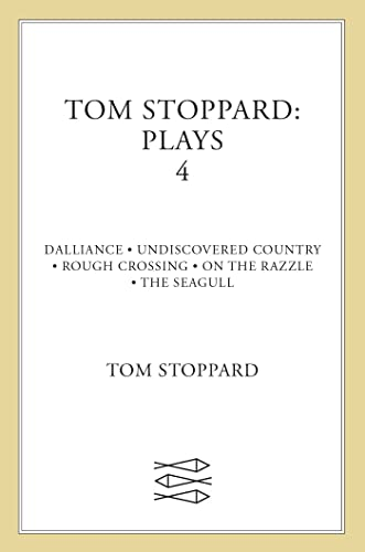 Tom Stoppard: Plays 4: Dalliance, Undiscovered Country, Rough Crossing, On the Razzle, The Seagull (Faber Contemporary Classics) (v. 4)