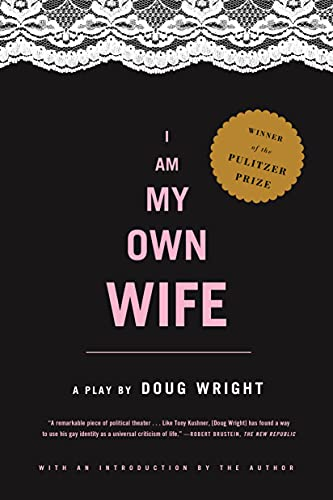I Am My Own Wife: A Play, Doug Wright