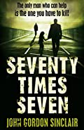 Seventy Times Seven by John Gordon Sinclair