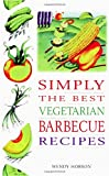 Simply the Best Vegetarian Barbeque Recipes