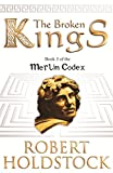 The Broken Kings (Merlin Codex)
