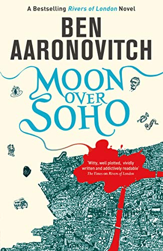 Moon Over Soho. by Ben Aaronovitch (Rivers of London 2)