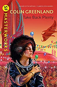 "Cover & Synopsis: ""Take Back Plenty"" by Colin Greenland"
