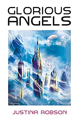 Cover & Synopsis: THE GLORIOUS ANGELS by Justina Robson