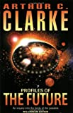 Profiles of the Future (1973) (Book) written by Arthur C. Clarke