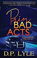 Prior Bad Acts by D. P. Lyle