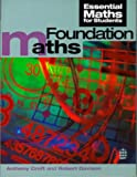 Foundation Maths (Essential Maths for Students)