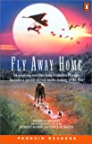 Fly Away Home (Penguin Readers: Level 2 S.)