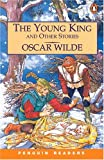 The Young King and Other Stories (Penguin Readers, Level 3)