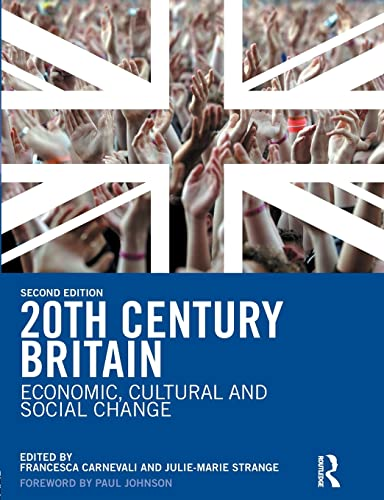 20th Century Britain: Economic, Cultural and Social Change (2nd Edition)