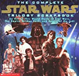 The Complete Star Wars Trilogy Scrapbook: An Out of This World Guide to Star Wars, the Empire Strikes Back, and Return of the Jedi (Star Wars Series) - book cover picture