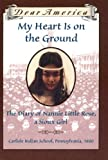 My Heart is on the Ground: The Diary of Nannie Little Rose, a Sioux Girl (Dear America) - book cover picture