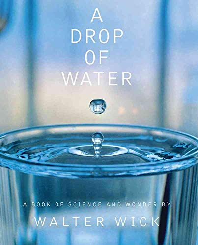 [A Drop of Water: A Book of Science and Wonder]