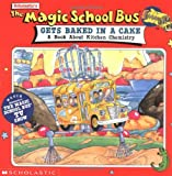 The Magic School Bus Gets Baked in a Cake: A Book About Kitchen Chemistry (Magic School Bus Movie Tie-Ins)