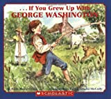 . . . If You Grew Up with George Washington - book cover picture