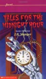 Tales for the Midnight Hour: Stories of Horror - book cover picture