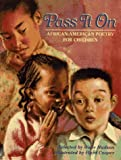 Pass It On : African American Poetry - book cover picture