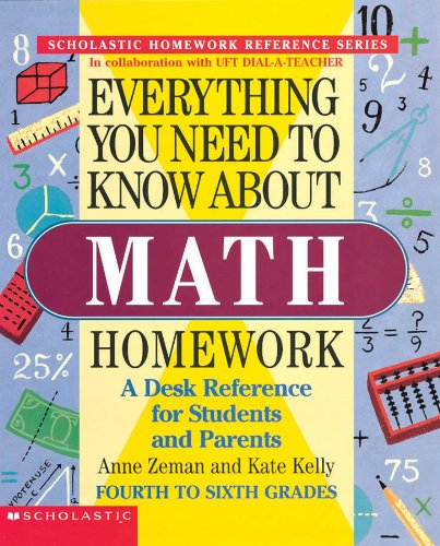 Everything You Need To Know About Math Homework (Evertything You Need To Know..), Zeman, Anne; Kelly, Kate