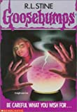 Be Careful What You Wish For... (Goosebumps, No 12) - book cover picture