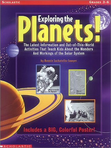 Exploring the Planets! (Grades 3-6), Sachatello-Sawyer, Bonnie
