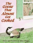 The Goose That Almost Got Cooked - book cover picture