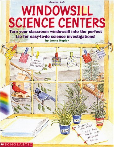 Windowsill Science Centers (Grades K-3), Kepler, Lynne