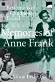 Memories of Anne Frank Reflections of a Childhood Friend
