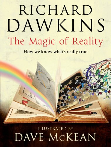 Magic of Reality: How We Know What's Really True - Richard Dawkins