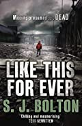 Like This For Ever by S. J. Bolton
