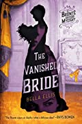 The Vanished Bride by Bella Ellis