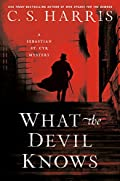 What the Devil Knows by C. S. Harris