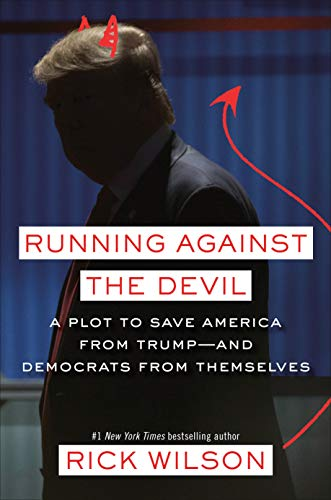 Read Now Running Against the Devil: A Plot to Save America from Trump--and Democrats from Themselves