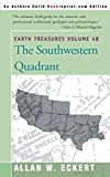 Earth Treasures: The Southwestern Quadrant (Volume 4B)