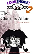 The Charters Affair: Being a Reminiscence of Dr. John H. Watson by  James R. Stefanie (Paperback - August 2000)