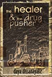 the healer & the drug pusher