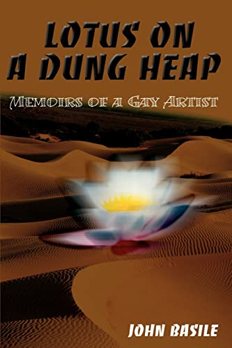 Lotus on a Dung Heap: Memoirs of a Gay Artist