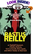 Rastus Reilly -- or -- Dashiell Hammett, Charles Dickens, H.P. Lovecraft, Stan Laurel, and... by  Steve Kelly (Paperback)