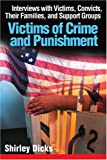 Victims of Crime and Punishment : Interviews with Victims, Convicts, Their Families, and Support Groups