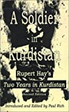 A Soldier in Kurdistan : Rupert Hay's Two Years in Kurdistan