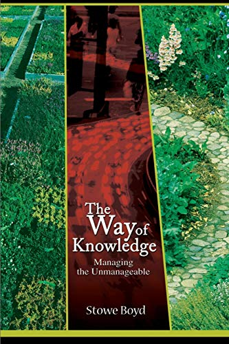 The Way of Knowledge: Managing the Unmanageable